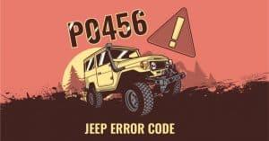 P0456 Jeep Error Code
